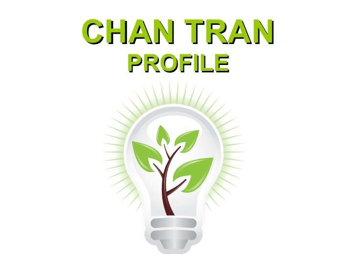 CHAN TRAN PROFILE