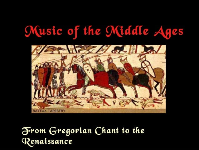 Music of the Middle Ages From Gregorian Chant to the Renaissance