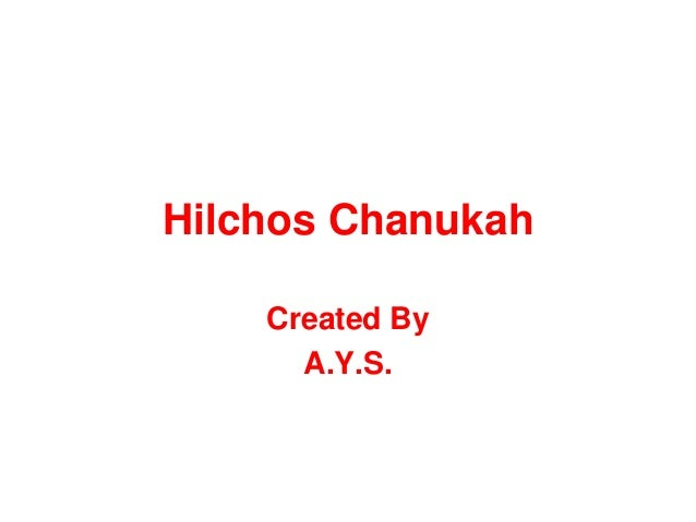 Hilchos Chanukah    Created By      A.Y.S.