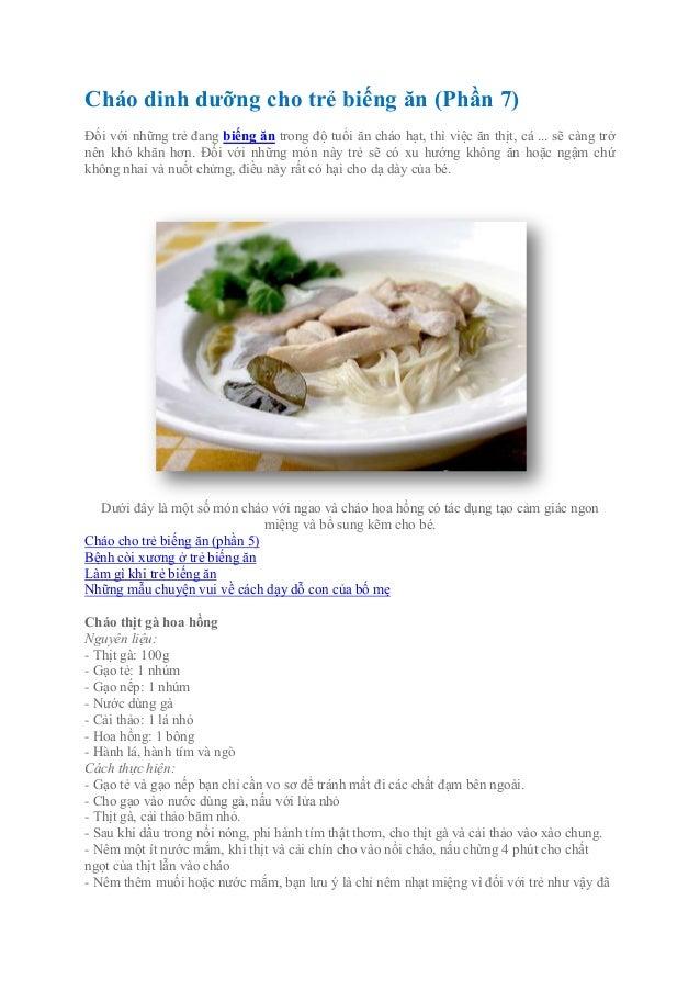 Cháo dinh dưỡng cho trẻ biếng ăn (Phần 7)Đối với những trẻ đang biếng ăn trong độ tuổi ăn cháo hạt, thì việc ăn thịt, cá ....