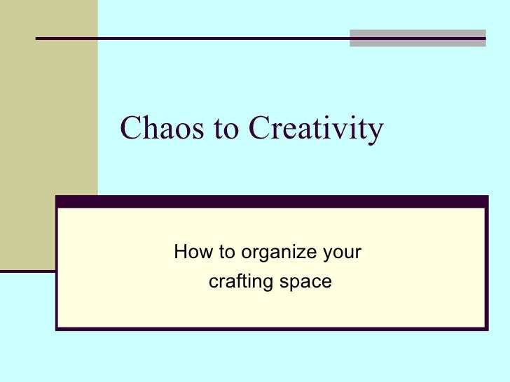 Chaos to Creativity How to organize your crafting space
