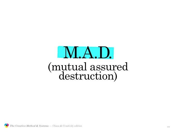 M.A.D.                                              (mutual assured                                                destruc...