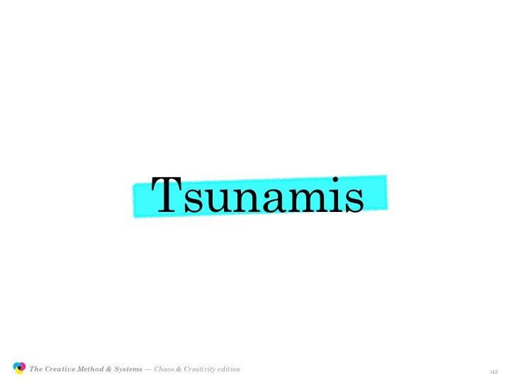 Tsunamis                  The Creative Method & Systems — Chaos & Creativity edition   the Creative Method  and systems   ...