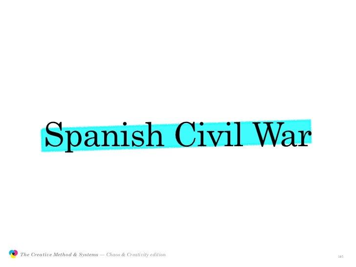 Spanish Civil War                  The Creative Method & Systems — Chaos & Creativity edition   the Creative Method  and s...