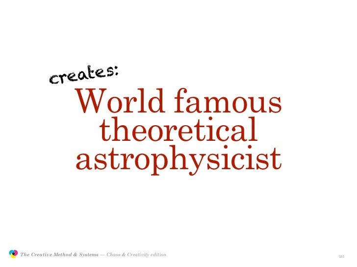 creates:                                      World famous                                      theoretical               ...