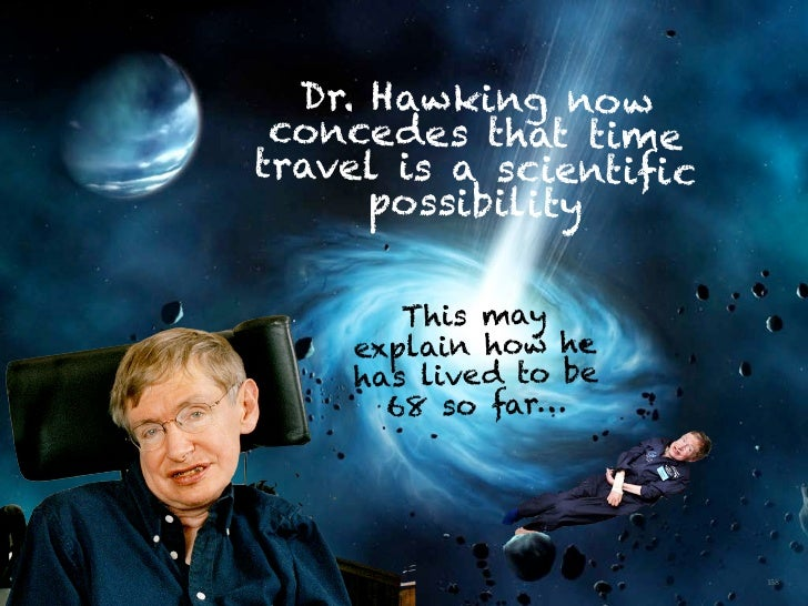 Dr. Hawking now                                                     conce des that time                                   ...
