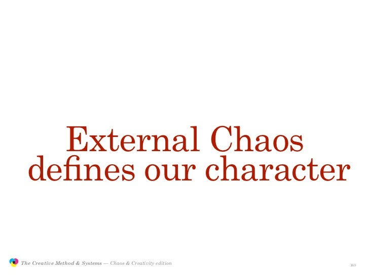 External Chaos                  defines our character                 The Creative Method & Systems — Chaos & Creativity ed...