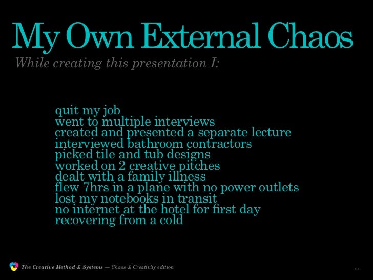 My Own External Chaos         While creating this presentation I:                              quit my job                ...