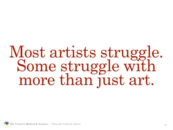Most artists struggle.                Some struggle with                 more than just art.                 The Creative ...