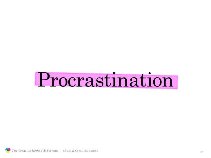 Procrastination                  The Creative Method & Systems — Chaos & Creativity edition   the Creative Method  and sys...