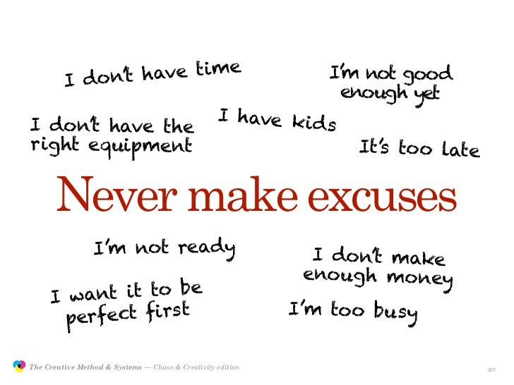 I don't have time                                       I'm not good                                                      ...