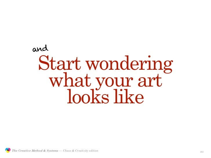and                                  Start wondering                                  what your art                       ...