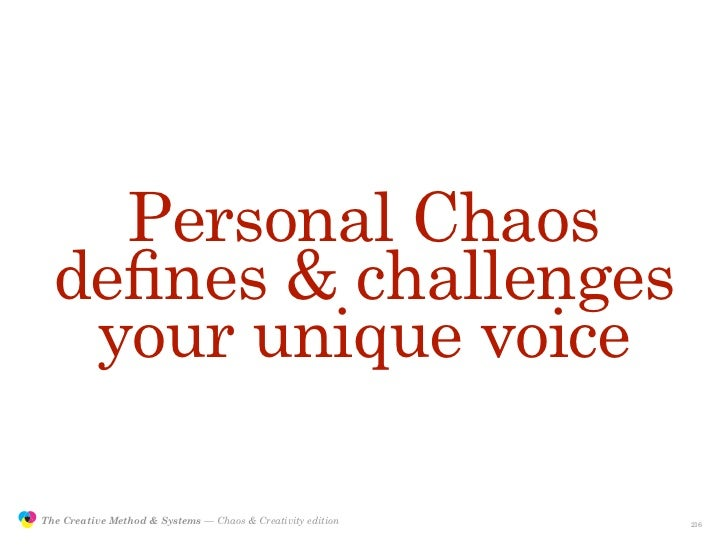 Personal Chaos                  defines & challenges                   your unique voice                 The Creative Metho...