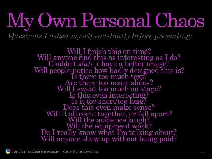 My Own Personal Chaos         Questions I asked myself constantly before presenting:                                      ...