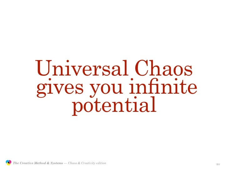 Universal Chaos                             gives you infinite                                 potential                 Th...