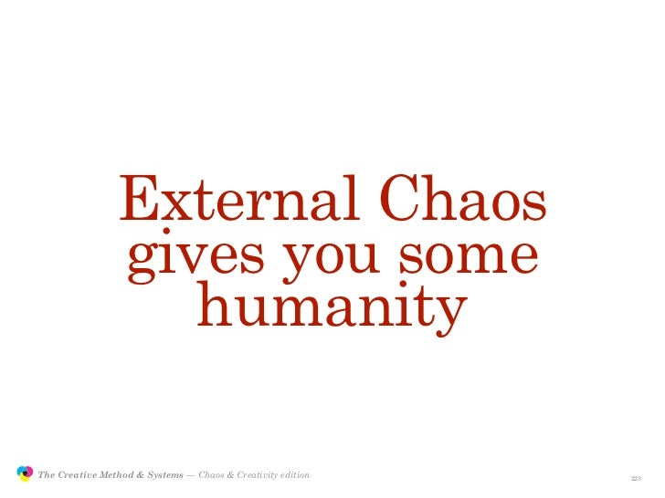 External Chaos                                gives you some                                   humanity                 Th...