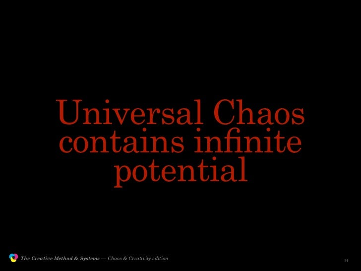 Universal Chaos                             contains infinite                                potential                 The ...
