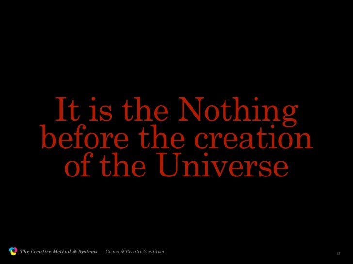 It is the Nothing                       before the creation                         of the Universe                 The Cr...