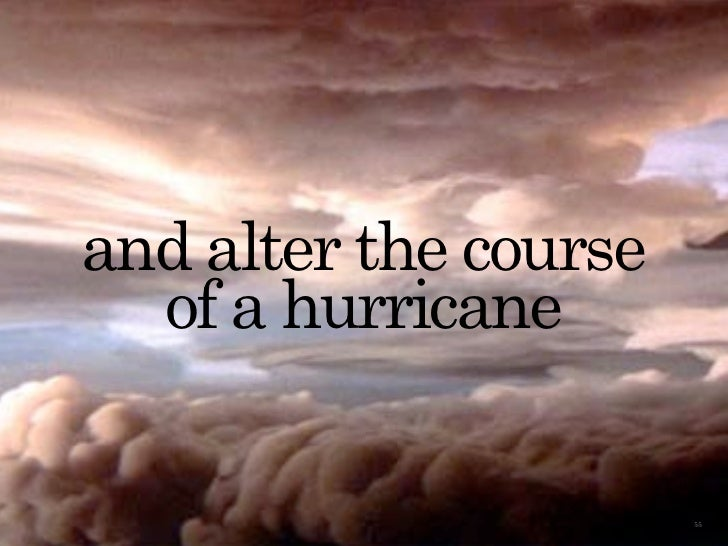 and alter the course   of a hurricane                         55