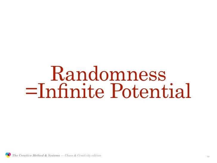 Randomness                        =Infinite Potential                 The Creative Method & Systems — Chaos & Creativity ed...