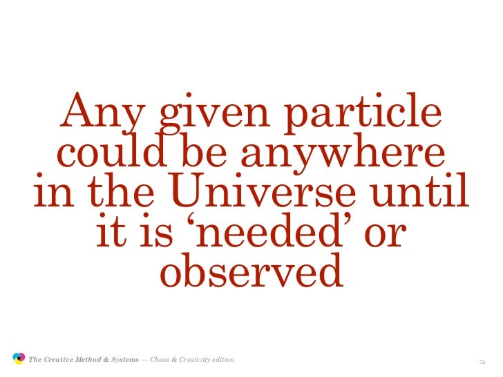 Any given particle                  could be anywhere                 in the Universe until                     it is 'nee...
