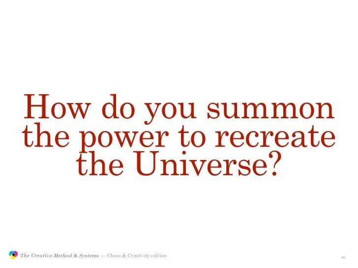 How do you summon                the power to recreate                    the Universe?                 The Creative Metho...