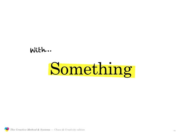 With…                                                Something                  The Creative Method & Systems — Chaos & Cr...