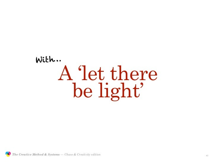 With…                                               A 'let there                                               be light'  ...