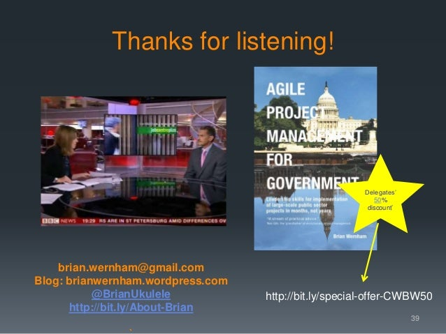 brian.wernham@gmail.com Blog: brianwernham.wordpress.com @BrianUkulele http://bit.ly/About-Brian Thanks for listening! 39 ...