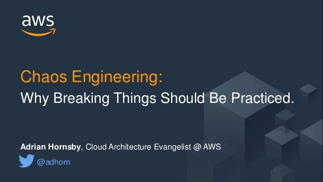 © 2017, Amazon Web Services, Inc. or its Affiliates. All rights reserved. Adrian Hornsby, Cloud Architecture Evangelist @ ...