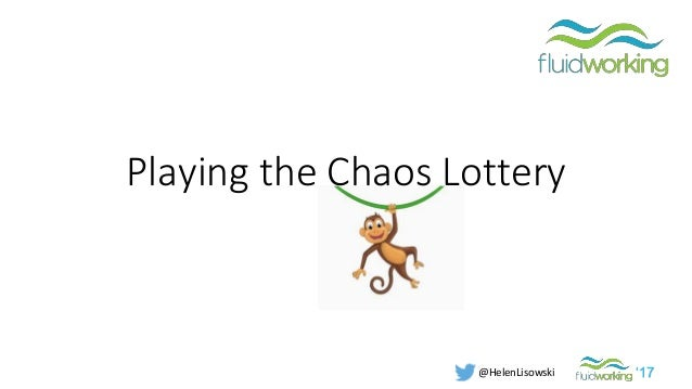 '17@HelenLisowski Playing the Chaos Lottery