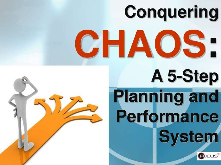 ConqueringCHAOS:     A 5-Step Planning and Performance      System