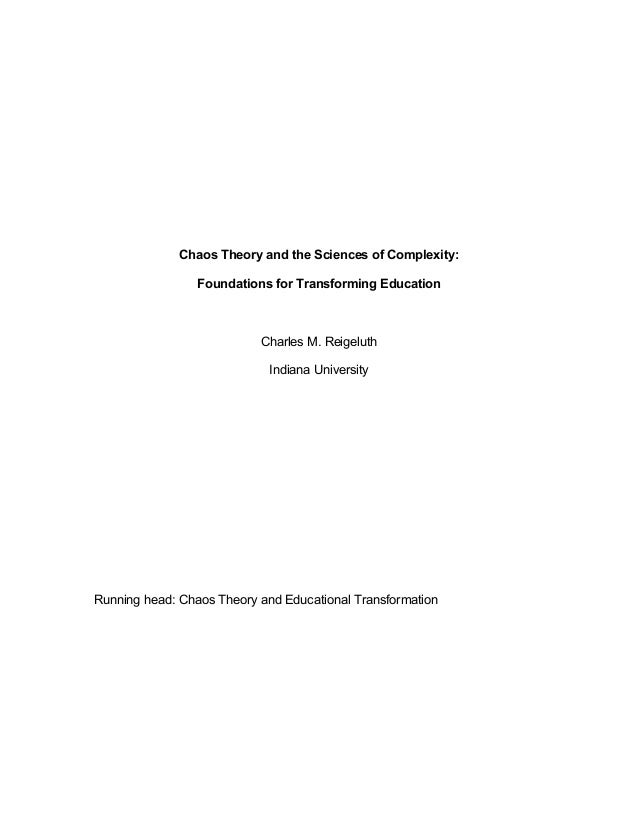Chaos Theory and the Sciences of Complexity: Foundations for Transforming Education  Charles M. Reigeluth Indiana Universi...