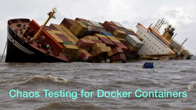 Chaos Testing for Docker Containers