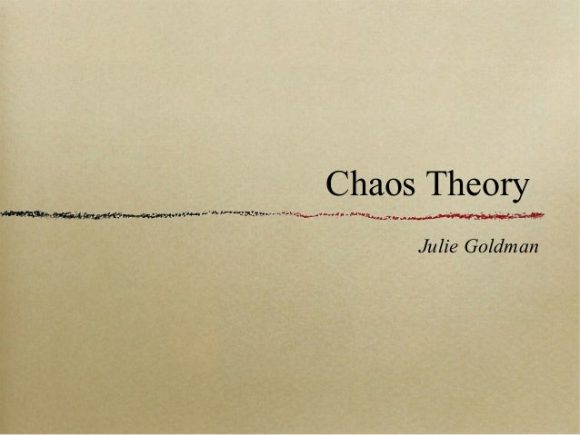 Chaos Theory Julie Goldman