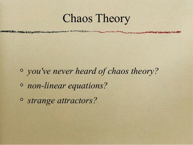 "an overview of the ubiquity of change and an overview of the chaos theory Addiction and its treatment - an integral foundation as a result of the ""conceptual chaos"" surrounding the field of an overview of integral theory."