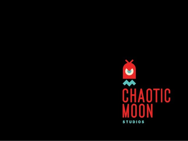 WE'RE EXCITEDABOUT THIS OPPORTUNITYTO PUT OUR TALENTTO WORK FOR YOU.               REGARDS,               CHAOTIC MOON    ...