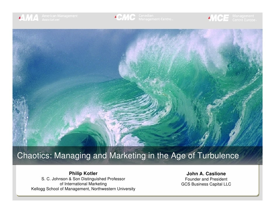 Chaotics: Managing and Marketing in the Age of Turbulence                       Philip Kotler                          Joh...