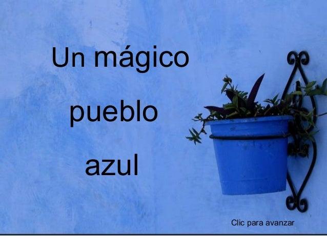Un mágico pueblo azul Clic para avanzar
