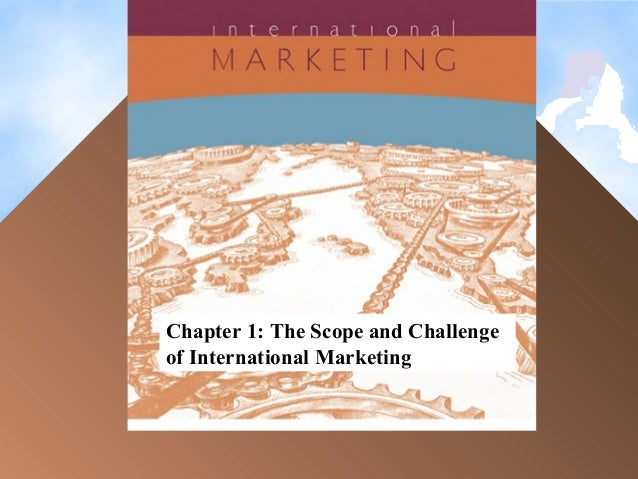 scope and challenges of international market The scope and challenge of international marketing modular: afjalhossain lecturer, department of marketing mcgraw-hill/irwin international marketing, 13/e pstu.