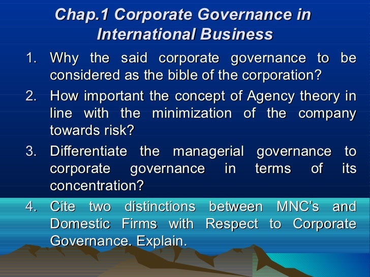Chap.1 Corporate Governance in        International Business1. Why the said corporate governance to be   considered as the...