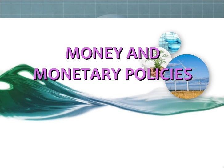MONEY ANDMONETARY POLICIES