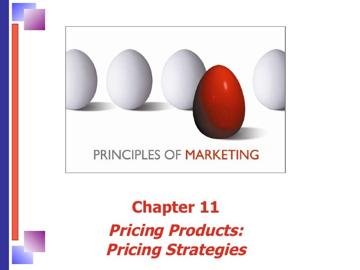 Chapter 11 Pricing Products: Pricing Strategies
