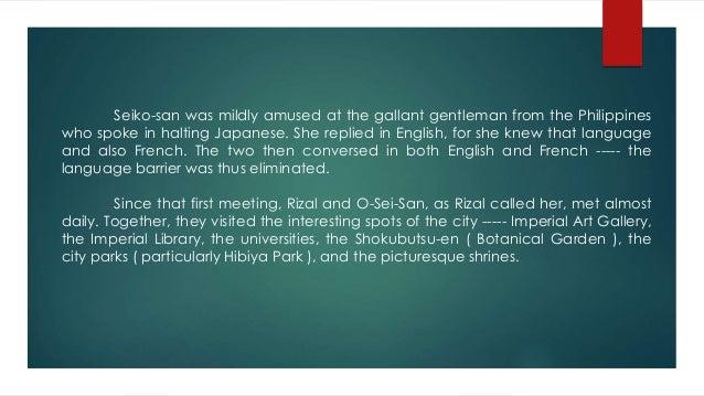 romantic interlude in japan of rizal Course outline course title : rizal's life romantic interlude in japan rizal impression of japan page 3 of 6 romance with o-sei-san rizal on o-sei-san o-sei.
