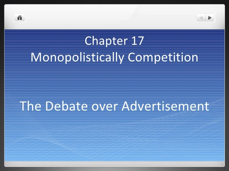 Chapter 17 Monopolistically Competition The Debate over Advertisement