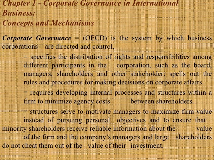Chapter 1 - Corporate Governance in InternationalBusiness:Concepts and MechanismsCorporate Governance = (OECD) is the syst...