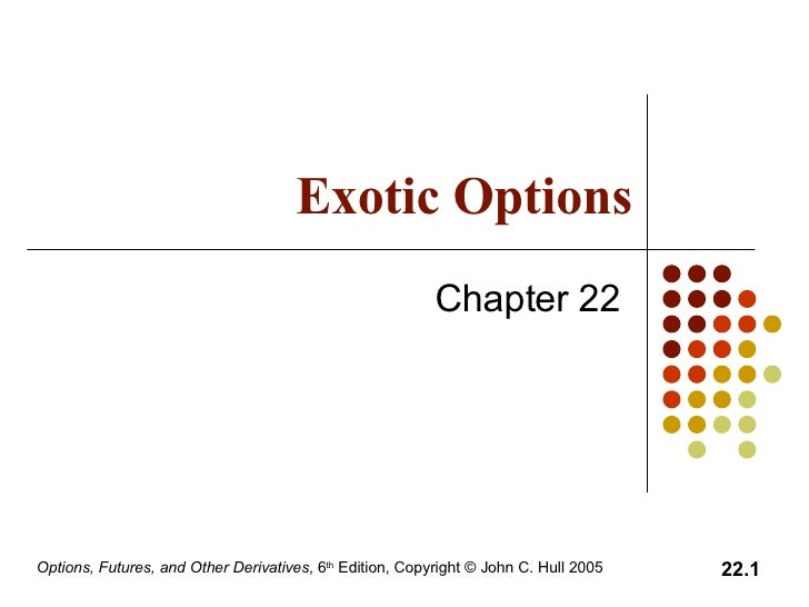 Exotic Options Chapter 22