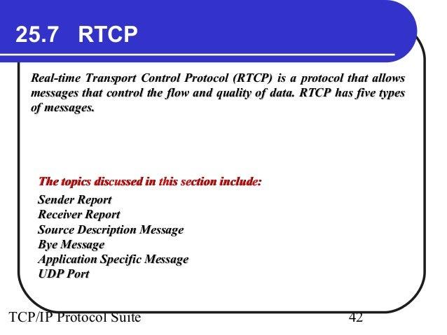 25.7 RTCP  Real-time Transport Control Protocol (RTCP) is a pprroottooccooll tthhaatt aalllloowwss  mmeessssaaggeess tthha...