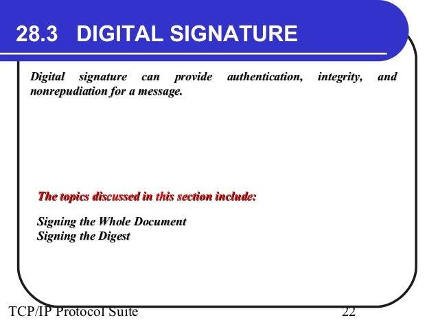 28.3 DIGITAL SIGNATURE  Digital signature can provide authentication, iinntteeggrriittyy,, aanndd  nnoonnrreeppuuddiiaatti...