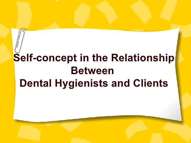 Self-concept in the Relationship Between  Dental Hygienists and Clients